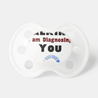 keep talking diagnosing you gift t shirt pacifier