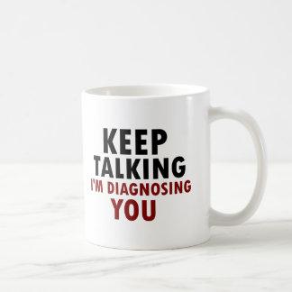Keep Talking Funny Coffee Mug