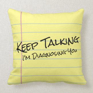 """Keep Talking. I'm Diagnosing You"" LegalPad Pillow"