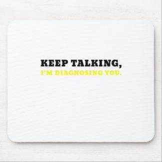 Keep Talking Im Diagnosing You Mouse Pad