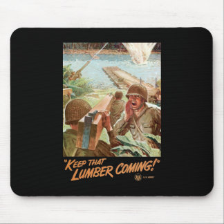 Keep That Lumber Coming Mouse Pad