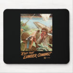 Keep That Lumber Coming Mouse Pads