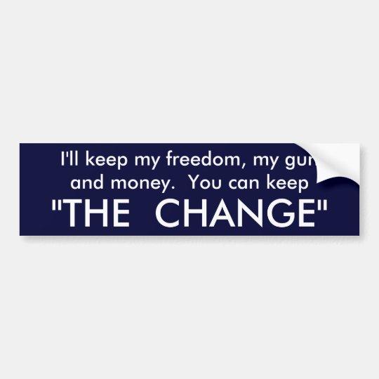 Keep the change! bumper sticker