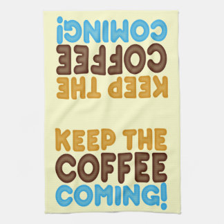 Keep The Coffee Coming Kitchen Towel