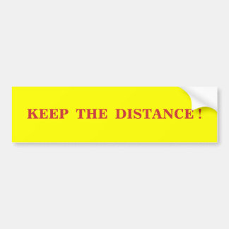 """Keep the distance"" Bumper Sticker"