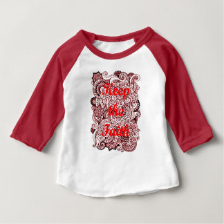 Keep the Faith Baby T-Shirt