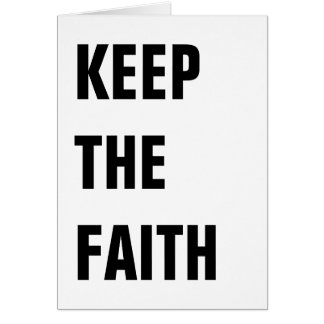 KEEP THE FAITH CARD