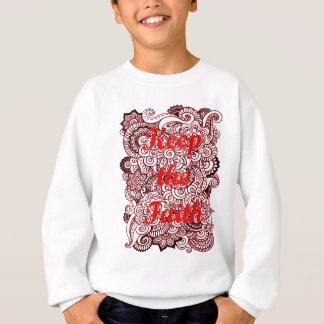 Keep the Faith Sweatshirt
