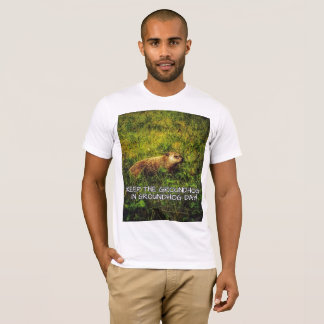 Keep the Groundhog in Groundhog Day t-shirt