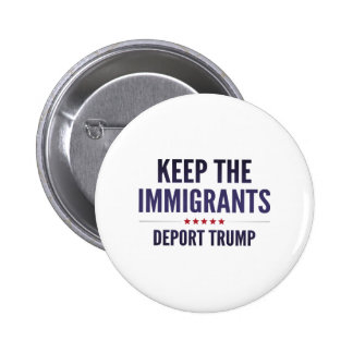 Keep The Immigrants 2 Inch Round Button