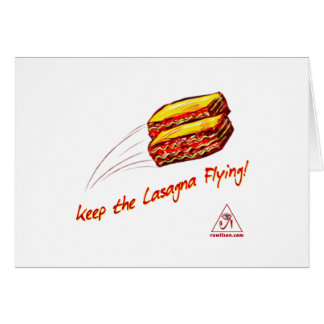 Keep the Lasagna Flying Greeting Card