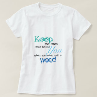 Keep the one Quote T-shirt