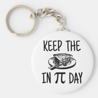 Keep The Pie in Pi Day Basic Round Button Keychain