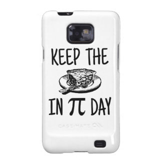 Keep The Pie in Pi Day Galaxy S2 Cases