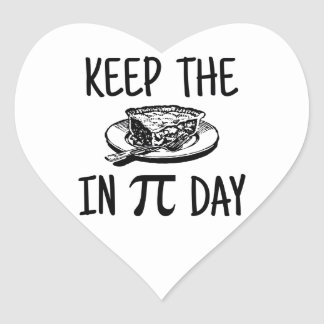 Keep The Pie in Pi Day Heart Sticker