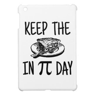 Keep The Pie in Pi Day Cover For The iPad Mini