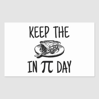 Keep The Pie in Pi Day Rectangle Sticker