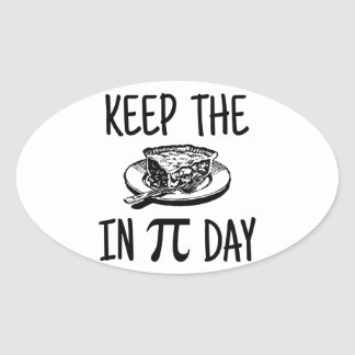 Keep The Pie in Pi Day Oval Sticker
