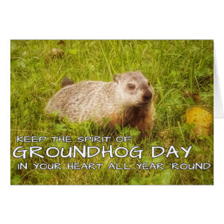Keep the Spirit of Groundhog Day greeting card