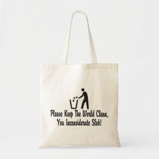 Keep The World Clean You Slob Budget Tote Bag