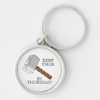 Keep Thor in Thorsday! Keyring Silver-Colored Round Keychain