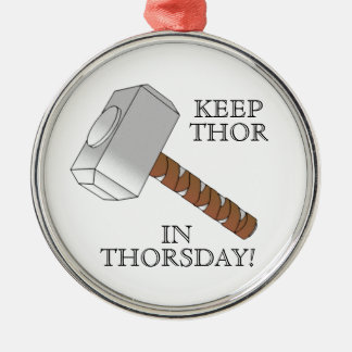 Keep Thor in Thorsday! Ornament