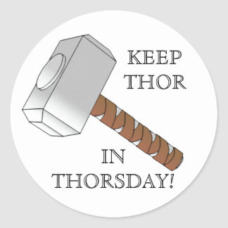 Keep Thor in Thorsday! Round Stickers