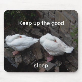 Keep up the good sleep mouse pad