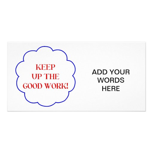 Keep up the good work! custom photo card