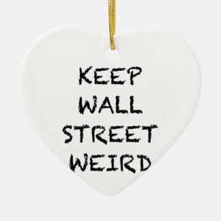 KEEP WALL STREET WEIRD CERAMIC HEART ORNAMENT