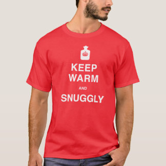 Keep Warm and Snuggly - Tee