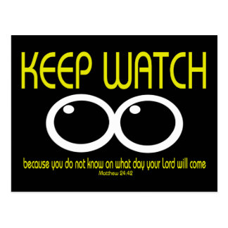 KEEP WATCH - Matt 24:42 Postcard