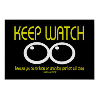KEEP WATCH - Matthew 24:42 Poster