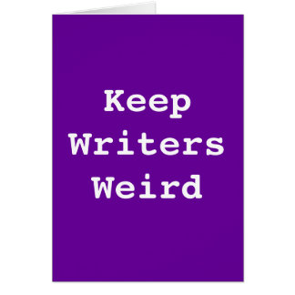 Keep Writers Weird Card