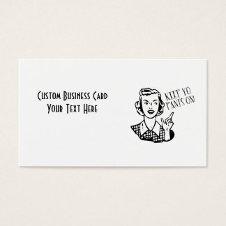 Keep Yo Pants On! - Retro Housewife Business Card