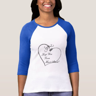 Keep You From Heart Attack Raglan T-Shirt