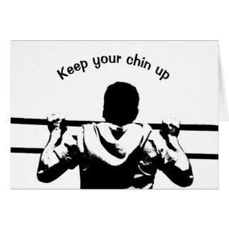 Keep Your Chin Up Greeting Card