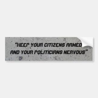 """""""Keep your Citizens ar... Bumper Sticker"""
