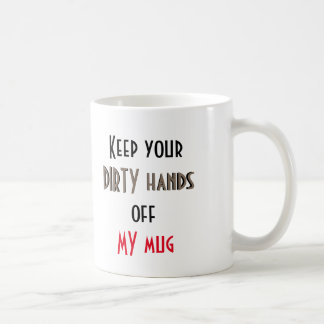 Keep your dirty hands off my Mug - giant schnauzer