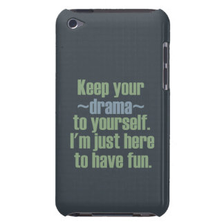 Keep Your Drama To Yourself. I'm Here To Have Fun. iPod Touch Case