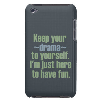Keep Your Drama To Yourself. I'm Here To Have Fun. Case-Mate iPod Touch Case