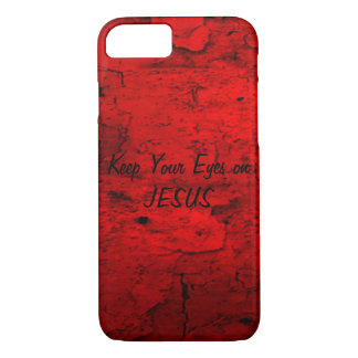 Keep Your Eyes on Jesus iPhone 7 Case