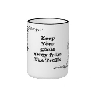 Keep Your goals away from  The Trolls Ringer Coffee Mug