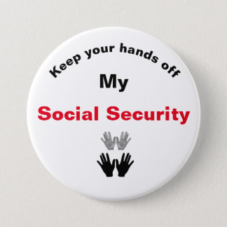 Keep Your Hands Off My Social Security Button