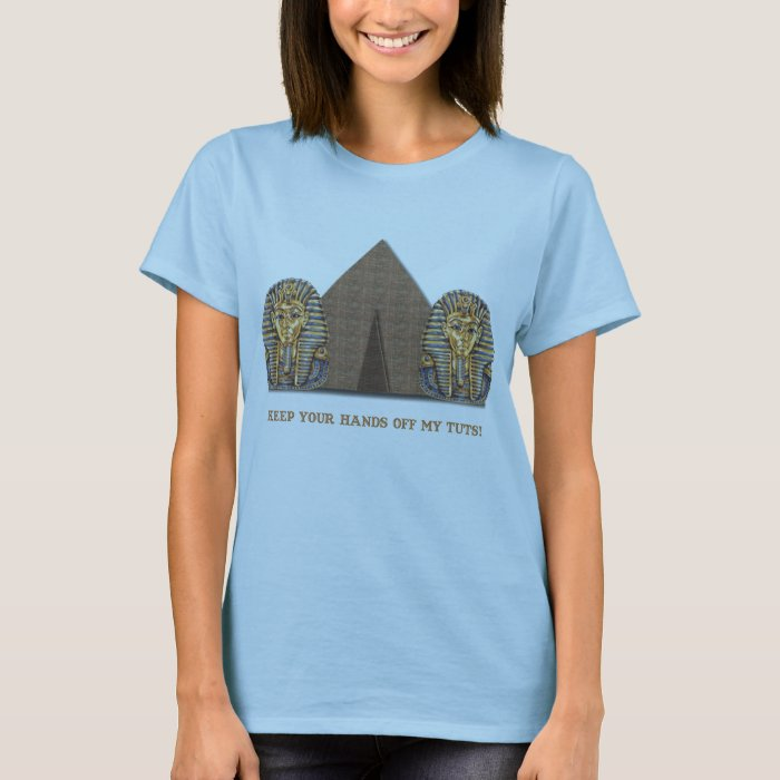 Keep your hands off my TUTS! T-Shirt