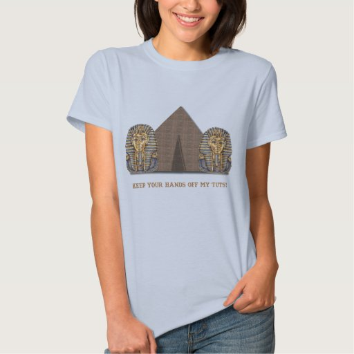 Keep your hands off my TUTS! Tee Shirts