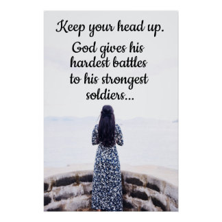 Keep your head up. poster