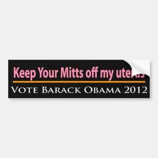 Keep Your Mitts off my Uterus! Bumper Sticker