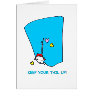 Keep Your Tail Up-On White-Blank Inside Card