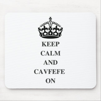 KEEPCALMANDCAVFEFE ON (1) MOUSE PAD